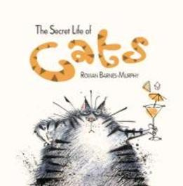 The Secret Life of Cats Barnes-Murphy, Rowan, Hardcover