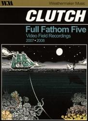 Clutch - Full Fathom Five...