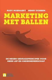 Marketing met ballen De 9 bouwstenen voor jouw persoonlijk businessmodel, Robben, Henry, Paperback