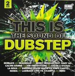 SOUND OF DUBSTEP O.A. DEADMAU5,SKILLEX, LA ROUX, NERO V/A, CD