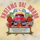RHYTHMS DEL MUNDO-CUBA...