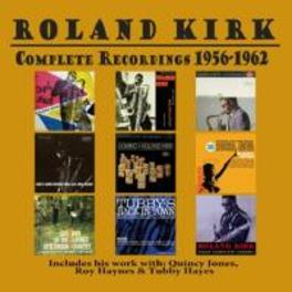 COMPLETE RECORDINGS:.. .. 1956 - 1962 ROLAND KIRK, CD