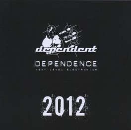 DEPENDENCE 2012 90% PREVIOUSLY UNRELEASED ELECTRO/EBM/FUTUREPOP SONGS V/A, CD