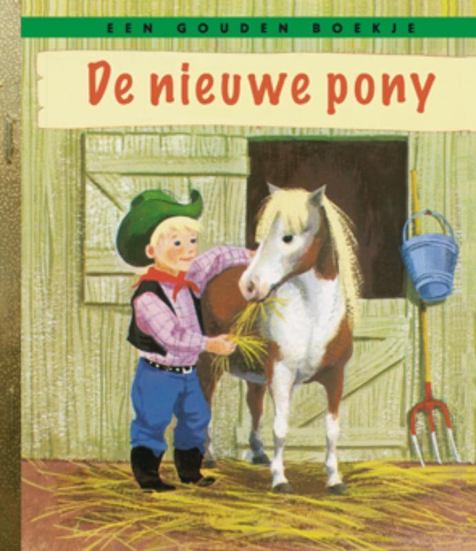 De nieuwe pony GOUDEN BOEKJES SERIE gouden boekje, KINDERBOEKEN, Hardcover