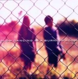 SLOW DANCING IN A BURNING ROOM EL TXEF A, CD