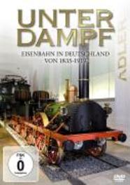 Unter Dampf - Eisenbahn  In Deutschland Von 1835 - 1919