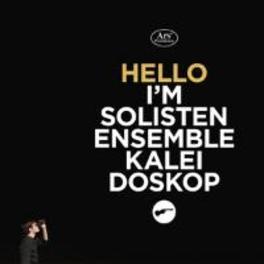 HELLO I AM SOLISTEN ENSEM SOLISTENENSEMBLE KALEIDOSKOP C. VIVIER, CD