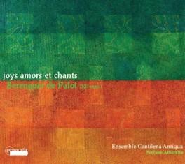 JOYS AMORS ET CHANTS ENSEMBLE CANTILENA ANTIQUE/S.ALBARELLO B. DE PALOL, CD
