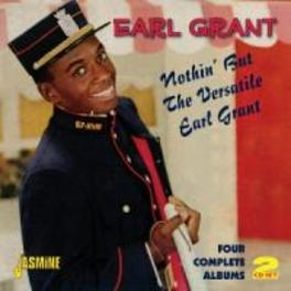 NOTHIN'BUT THE.. .. VERSATILE EARL GRANT. FOUR COMPL. ALBUMS ON 2 CD'S EARL GRANT, CD