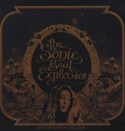 SISTER PSYCHOSIS SONIC BEAT EXPLOSION, Vinyl LP