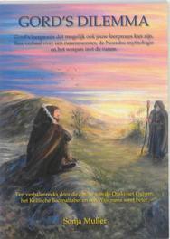 Gord's dilemma Gord's leerproces dat mogelijk ook jouw leerproces kan zijn. een verhaal over een runenmeester, de Noordse mythologie en he werpen met de runen, Sonja Muller, Paperback