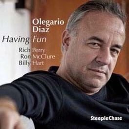 HAVING FUN OLEGARIO DIAZ, CD
