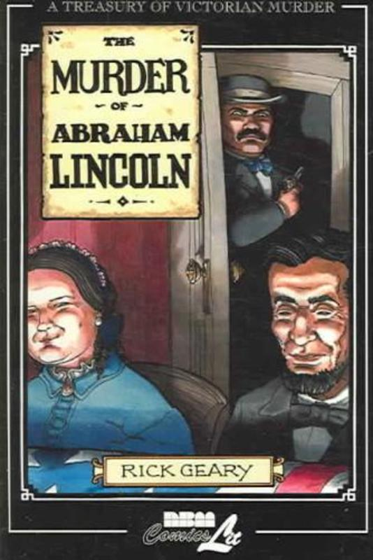 The Murder of Abraham Lincoln Rick Geary, Paperback