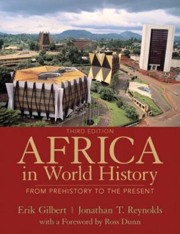 Africa in World History From Prehistory to The Present, Gilbert, Erik, Paperback