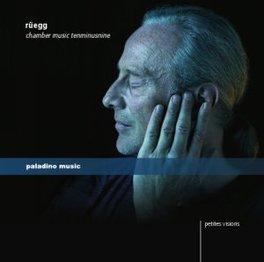 CHAMBER MUSIC TENMINUSNIN PETITES VISIONS M. RUEGG, CD