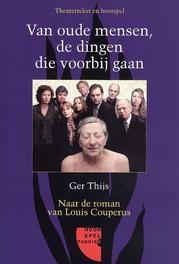VAN OUDE MENSEN, DE.. .. DINGEN DIE VOORBIJ GAAN//LOUIS COUPERUS naar de roman van Louis Couperus, NVT, Paperback