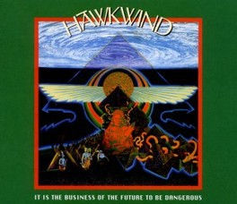 IT IS THE BUSINESS OF.. .. THE FUTURE TO BE DANGEROUS / REMASTERED 1993 ALBUM HAWKWIND, CD