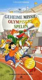Geheime missie: Olympische Spelen .. -OLYMPISCHE SPELEN // GERONIMO STILTON luisterboek, Stilton, Geronimo, onb.uitv.