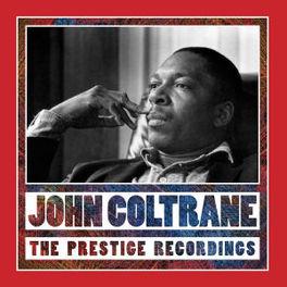 PRESTIGE RECORDINGS -LTD- JOHN COLTRANE, CD