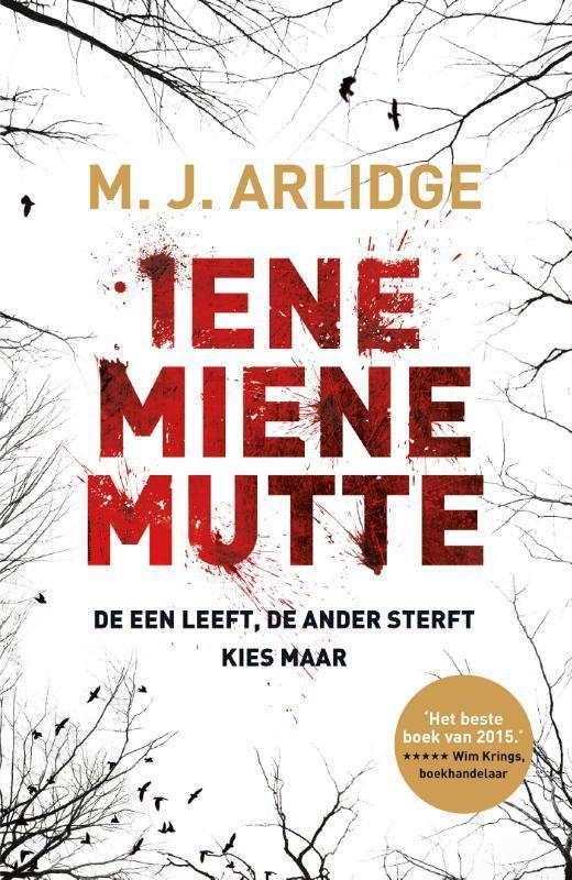 Iene Miene Mutte de een leeft, de ander sterft, kies maar, Arlidge, M.J., Paperback