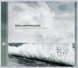 BETWEEN SHADOW AND LIGHT BEBELAAR/FONDA/JOOS, CD