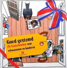 Goed gestemd RENATE RUBINSTEIN/ANNIE M.G. SCHMIDT/ADRIAAN VAN DIS 25 luisterboeken voor volwassenen en kinderen, Uitgeverij Rubinstein, Book, misc