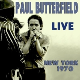 LIVE NEW YORK 1970 FM BROADCAST RELEASE PAUL BUTTERFIELD, CD