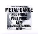 METAL DANCE TREVOR JACKSON PRESENTS ...