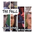 YOUR FUTURE OUR CLUTTER...