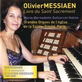 LIVRE DU SAINT SACREMENT DUFOURCET HAKIM,MARIE-BERNADETTE Audio CD, O. MESSIAEN, CD