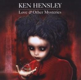 LOVE & OTHER MYSTERIES NEW STUDIO ALBUM BY EX URIAH HEEP MEMBER KEN HENSLEY, CD