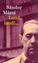 Land, land!... Márai, Sándor, Ebook