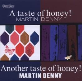 A TASTE OF HONEY! &.. .. ANOTHER TASTE OF HONEY! MARTIN DENNY, CD