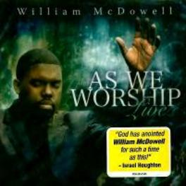 AS WE WORSHIP -LIVE- WILLIAM MCDOWELL, CD