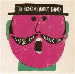 PLEASE AND THANK YOU Audio CD, BROKEN FAMILY BAND, CD