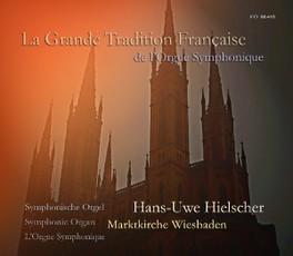 LA GRANDE TRADITION FRANC WORKS BY WIDOR HANS UWE HIELSCHER, CD