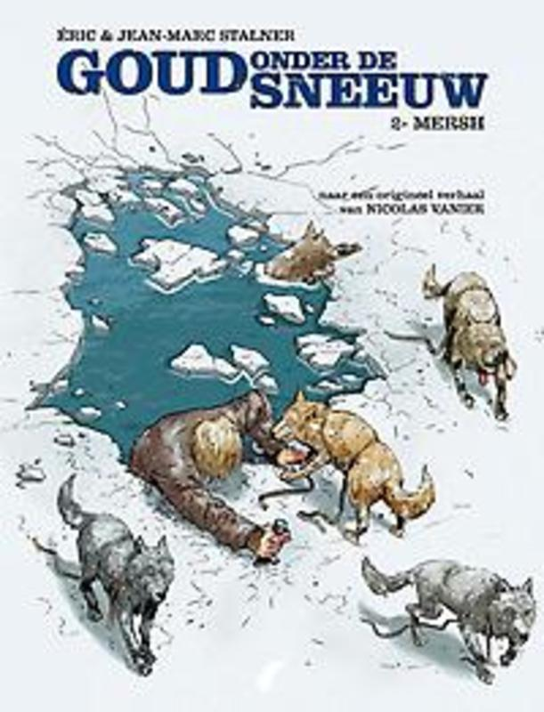 GOUD ONDER DE SNEEUW HC02. MERSH 2/3 GOUD ONDER DE SNEEUW, Vanier, Nicolas, Hardcover
