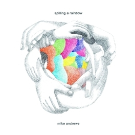 SPILLING A RAINBOW 2ND SOLO ALBUM MICHAEL ANDREWS, CD