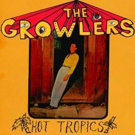 HOT TROPICS RIYL: DOORS/STRANGE BOYS/BLACK KEYS GROWLERS, CD