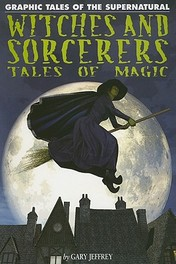 Witches and Sorcerers Tales of Magic, Gary Jeffrey, Paperback