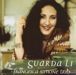 GUARDA LI SIMONE, FRANCESCA -TRIO-, CD