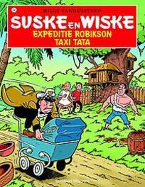 SUSKE EN WISKE 334. EXPEDITIE ROBIKSON / TAXI TATA SUSKE EN WISKE, Willy Vandersteen, Paperback