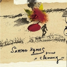 CLEMENCY PRODUCED BY MARK NEVERS SUMMER HYMNS, CD