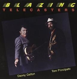 BLAZING TELECASTERS TOM & DANNY BLOW THE HOUSE DOWN PRINCIPATO/GATTON, CD