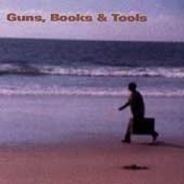 GUNS, BOOKS & TOOLS GUNS, BOOKS & TOOLS, CD