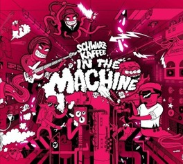 IN THE MACHINE FUNK BAND FROM LEIPZIG/GERMANY SCHWARZKAFFEE, CD