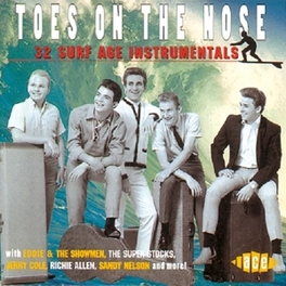 TOES ON THE NOSE 32 SURF INSTRUMENTALS W/GHOULS, VULCANES, HO-DADS, Audio CD, V/A, CD