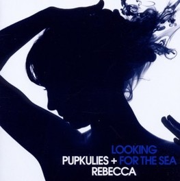 LOOKING FOR THE SEA PUPKULIES & REBECCA, CD