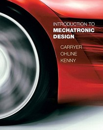 Introduction To Mechatronic Design J.Carryer, Hardcover