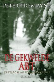 De gekwelde abt een Keltisch misdaadmysterie, Peter Tremayne, Paperback